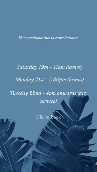 Saturday 19th - 11am (lashes) Monday 21st - 5.30pm (brows) Tuesday 22nd - 4pm onwards (any service) DM to book Now available due to cancellations;