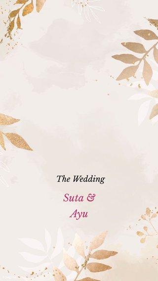 Suta & Ayu The Wedding