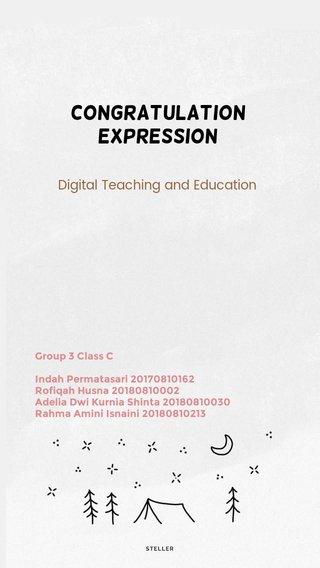 Congratulation Expression Digital Teaching and Education Group 3 Class C Indah Permatasari 20170810162 Rofiqah Husna 20180810002 Adelia Dwi Kurnia Shinta 20180810030 Rahma Amini Isnaini 20180810213