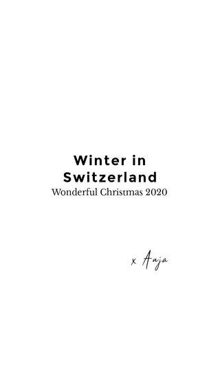Winter in Switzerland x Anja Wonderful Christmas 2020