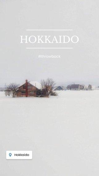HOKKAIDO #throwback