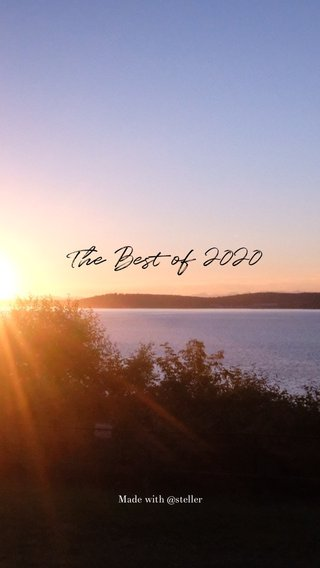 The Best of 2020 Made with @steller