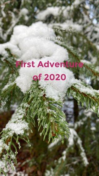 First Adventure of 2020 National Park Eifel, Germany
