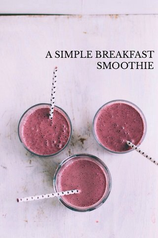 A SIMPLE BREAKFAST SMOOTHIE