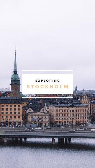 STOCKHOLM EXPLORING