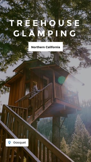 TREEHOUSE GLAMPING Northern California