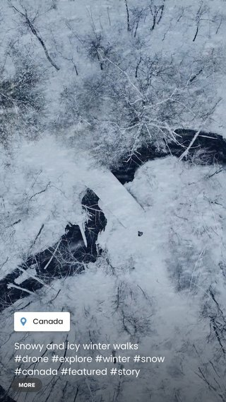 Snowy and icy winter walks #drone #explore #winter #snow #canada #featured #story #video