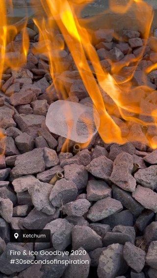 Fire & Ice Goodbye 2020 #30secondsofinspiration