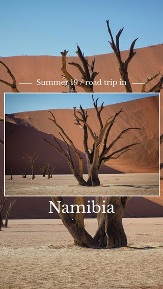 Namibia Summer 19 / road trip in