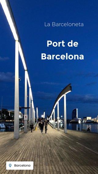 Port de Barcelona La Barceloneta