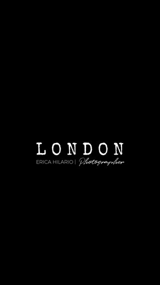 LONDON Photographer ERICA HILARIO |