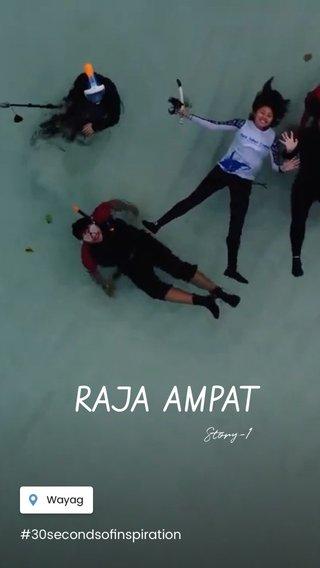 RAJA AMPAT Story-1 #30secondsofinspiration
