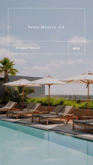2021 Santa Monica, CA Proper Hotel