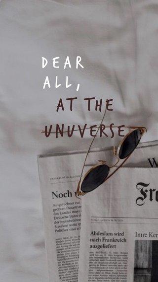 At the Unuverse Dear all,