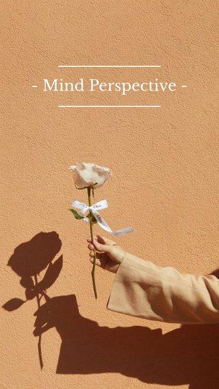- Mind Perspective -