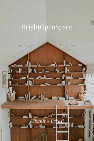 BrightOpenSpace Cikunir - Bekasi
