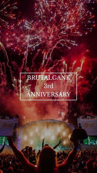 BRUTALGANK 3rd ANNIVERSARY