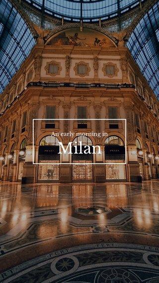 Milan An early morning in