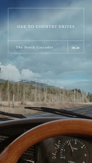 01.21 ODE TO COUNTRY DRIVES The North Cascades