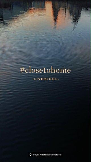 #closetohome •LIVERPOOL•