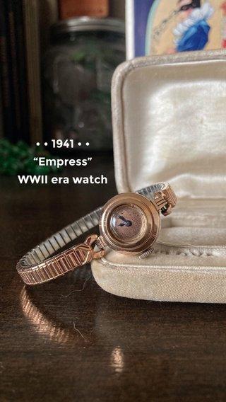 "• • 1941 • • ""Empress"" WWII era watch"