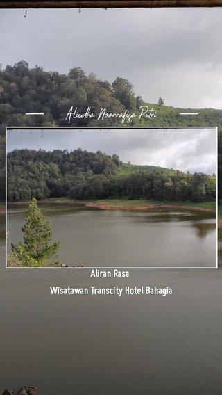 Aliran Rasa Wisatawan Transcity Hotel Bahagia Aliedha Noorrafisa Putri