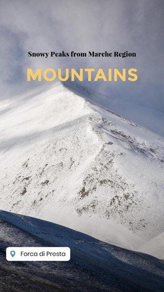 MOUNTAINS Snowy Peaks from Marche Region