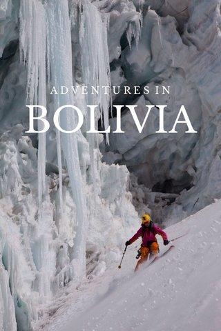 BOLIVIA ADVENTURES IN