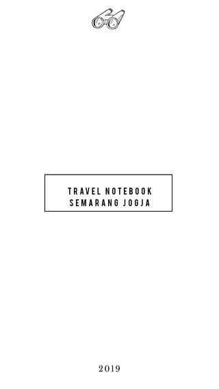 TRAVEL NOTEBOOK semarang Jogja 2019