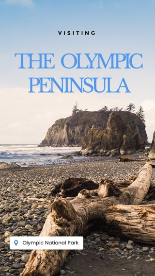THE OLYMPIC PENINSULA VISITING