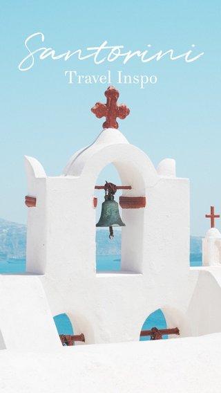 Santorini Travel Inspo