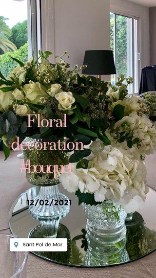 F l o r a l d e c o r a t i o n #bouquet 12/02/2021