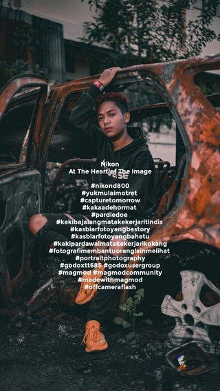 Nikon At The Heart of The Image #nikond800 #yukmulaimotret #capturetomorrow #kakaadehormat #pardiedoe #kakibajalangmatakekerjaritindis #kasbiarfotoyangbastory #kasbiarfotoyangbahetu #kakipardawalmatakekerjarikokang #fotografimembantuoranglainmelihat #portraitphotography #godoxtt685 #godoxusergroup #magmod #magmodcommunity #madewithmagmod #offcameraflash