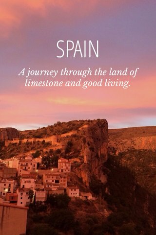SPAIN A journey through the land of limestone and good living.