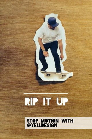 Rip it up Stop motion with @yelldesign