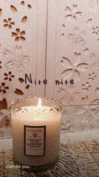 Nite nite Candle you.