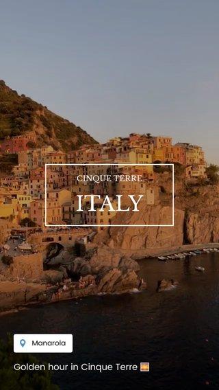 ITALY Golden hour in Cinque Terre 🌅 CINQUE TERRE
