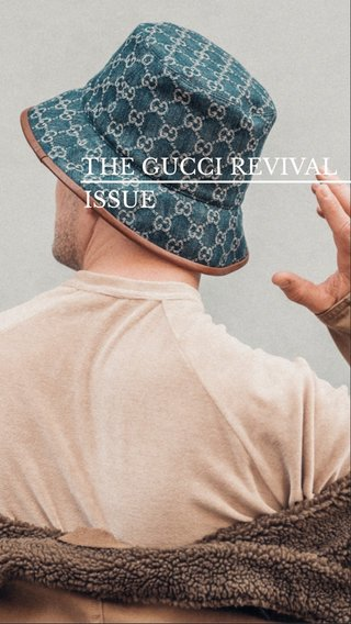 ISSUE THE GUCCI REVIVAL