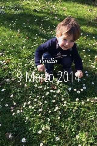 9 Marzo 2014 Giulio