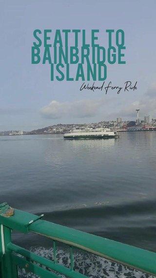 Seattle to Bainbridge Island Weekend Ferry Ride #seattle #pnw #ferry