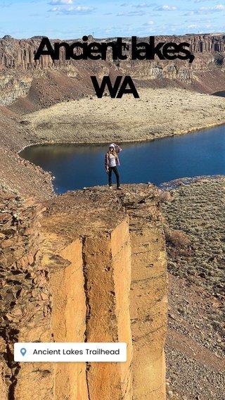 Ancient lakes, WA VISITING