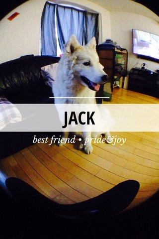 JACK best friend • pride&joy
