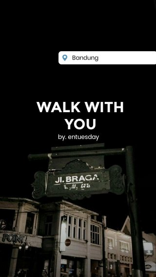 WALK WITH YOU by. entuesday