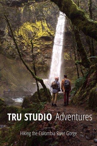 Adventures TRU STUDIO ......... Hiking the Columbia River Gorge