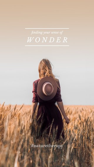 WONDER #naturetherapy finding your sense of