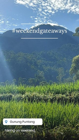 #weekendgateaways hikiing on weekend