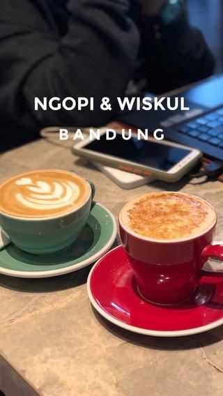 NGOPI & WISKUL BANDUNG
