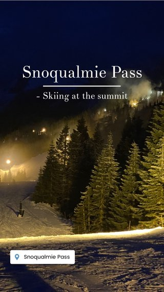 Snoqualmie Pass - Skiing at the summit