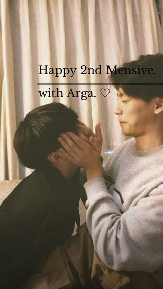Happy 2nd Mensive. with Arga. ♡