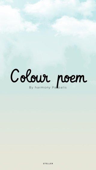Colour poem By harmony Paspalis